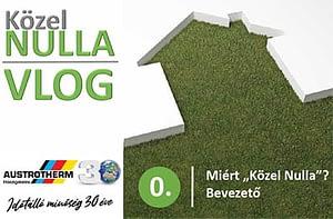 """""""Közel Nulla"""" címen indul az Austrotherm videó blogja"""